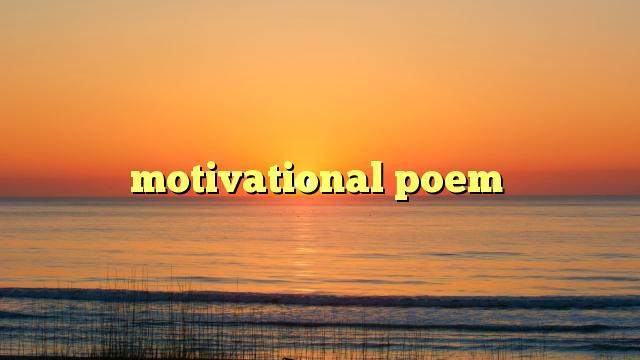 motivational poem