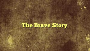 The Brave Story