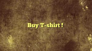 Buy T-shirt !