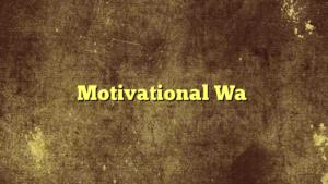 Motivational Wa