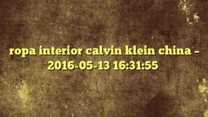 ropa interior calvin klein china – 2016-05-13 16:31:55