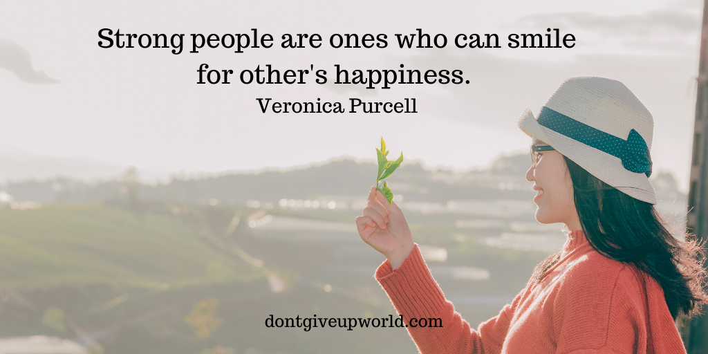 This is a Quote on 'Strong People' & 'Happiness' by Veronica Purcell, Where She Beautifully explains Who really are the strong people !!!