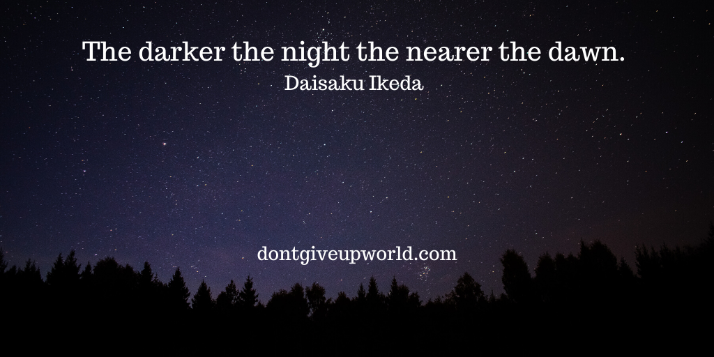 Motivational Quote on Dark Night by Daisaku Ikeda The darker the night the nearer the dawn  Quote with wallpaper  wallpaper of a starry night